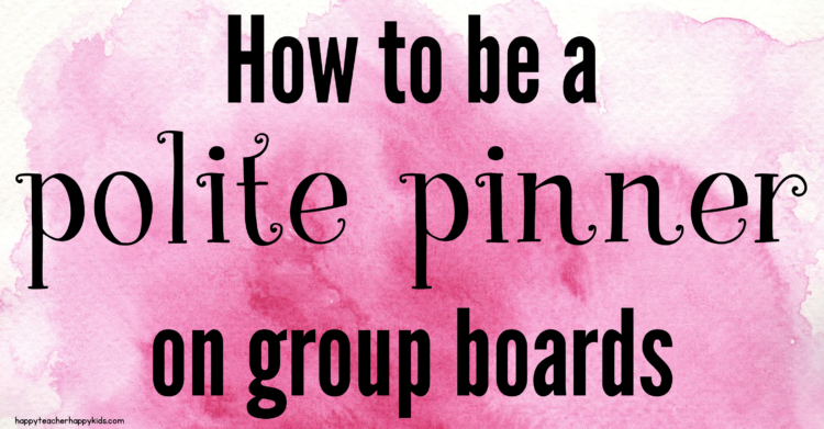 Simple Ways to Pin Politely & Effectively to Collaborative Pinterest Boards