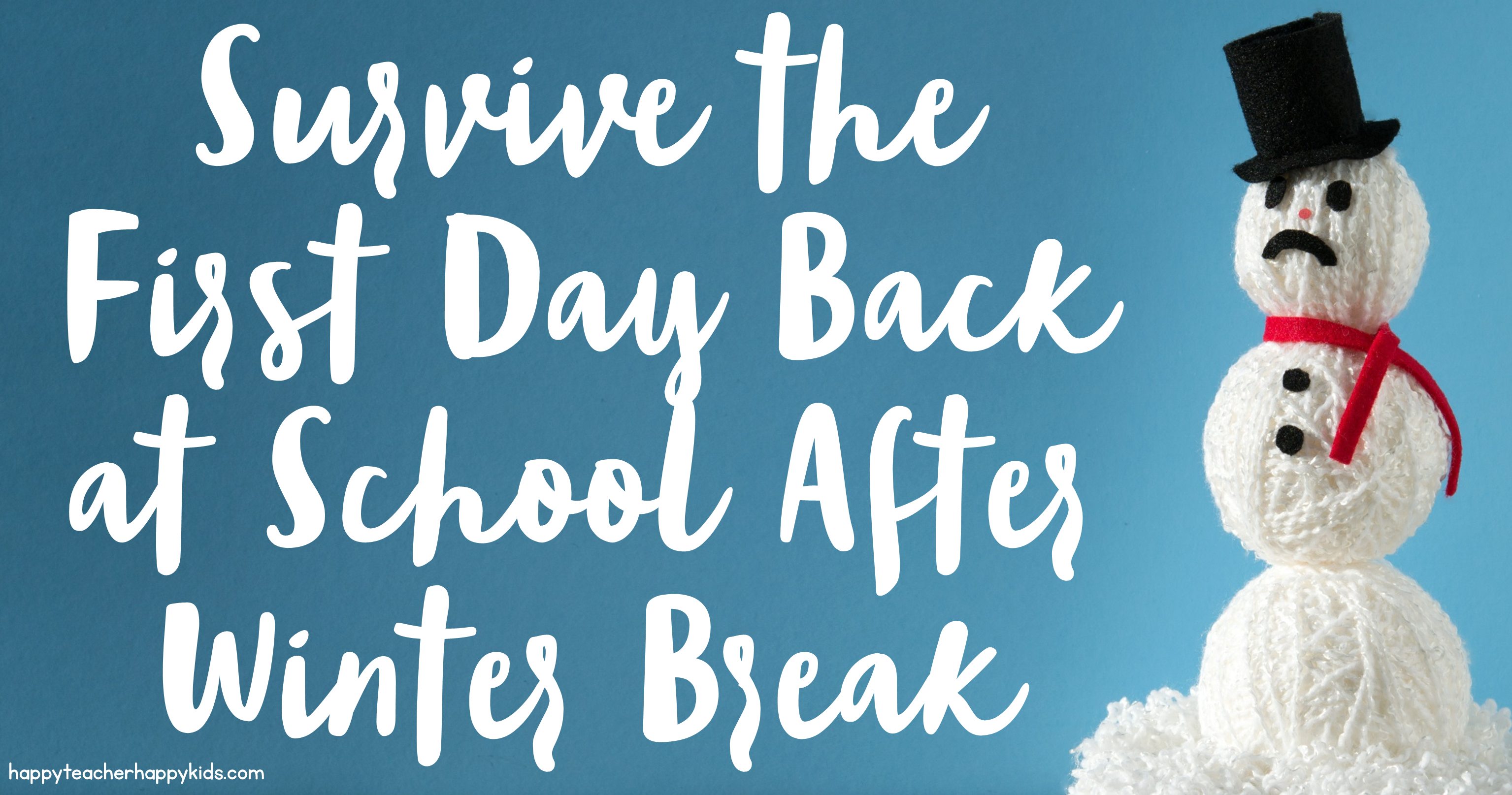 Survive the First Day Back at School After Winter Break - Happy ...